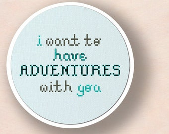 I Want to Have ADVENTURES with You. Text Cross Stitch Pattern PDF File