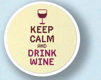 Keep Calm and Drink Wine. Modern Simple Cute Counted Cross Stitch Pattern PDF Instant Download