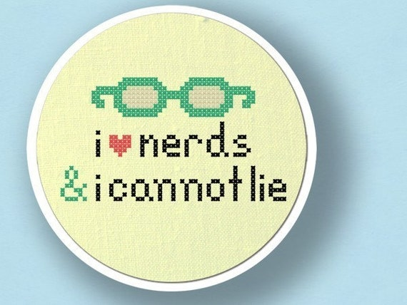 I Love Nerds and I Cannot Lie. Cross Stitch Pattern PDF File