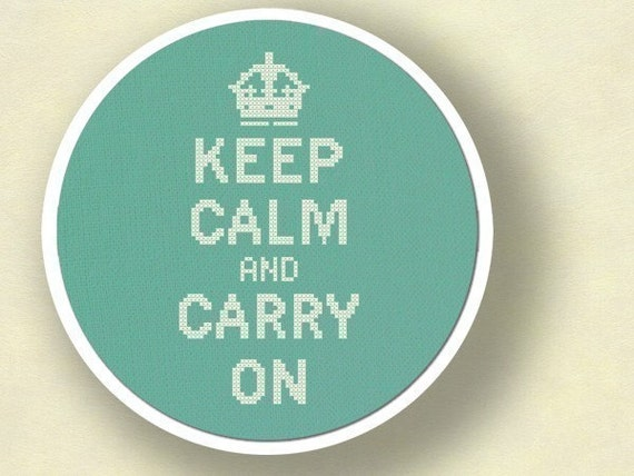Keep Calm and Carry On. Best Seller Cross Stitch Pattern PDF File