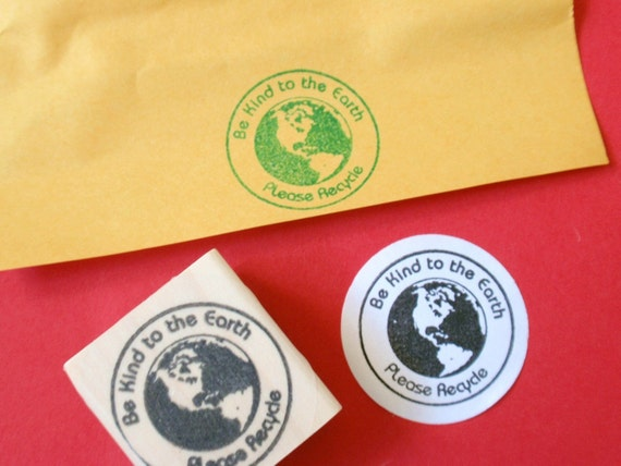 Recycle Earth Rubber Stamp//Earth Day Rubber Stamp// Be KInd to the Earth - Handmade by BlossomStamps