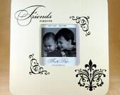 RESERVED - Friends Forever Frame