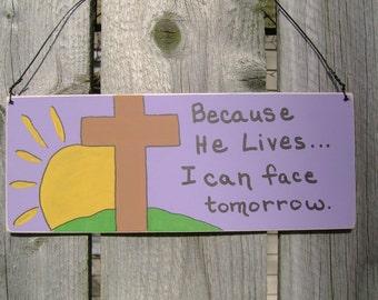 Because He Lives...Christian/Inspirational Sign