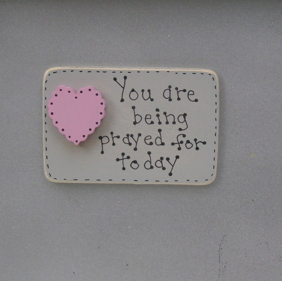 CLEARANCE/ CLOSE OUT 50% Off You are being prayed for today-Christian/Inspirational magnet