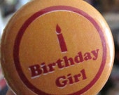 Birthday Girl Button (or Magnet)