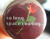 So Long Space Cowboy - Pinback Button or Magnet
