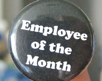 Employee of the Month Button or Magnet