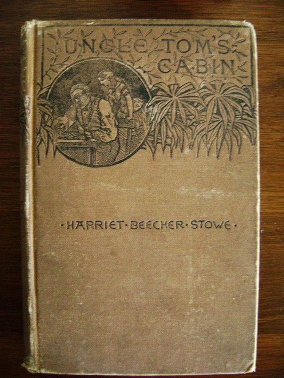 1890 edition of Uncle Tom's Cabin, by Harriet Beecher Stowe, antique book