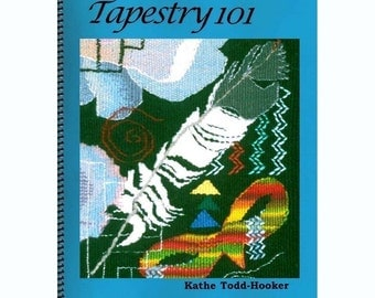 Tapestry 101 - book by Kathe Todd-Hooker
