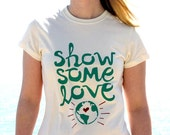 SALE - Show Some Love organic womens t-shirt