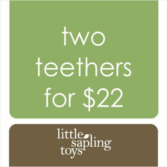 two wooden teethers, your choice of any 2 baby toys