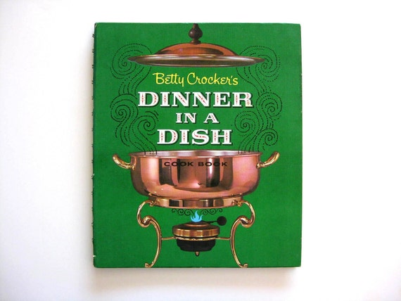 1965 Betty Crocker's Dinner in a Dish