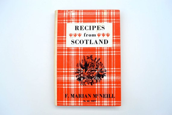 RESERVED for Sandra - Recipes from Scotland by F. Marian McNeill - 1965