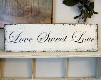 LOVE SWEET LOVE for your Candy Buffet or Bar Shabby Vintage Wedding Signs 7 x 24