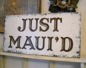 JUST MAUI'D for Hawaii or Maui Weddings 24 x 12