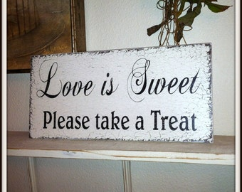 LOVE is SWEET Please take a Treat, Wedding Signs, Candy Table sign, Bride and Groom signs, Mr and Mrs signs, 7 x 15