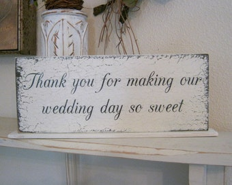 Thank you for making our WEDDING DAY so SWEET / Self Standing / Hand Painted Shabby Vintage Wedding Signs / 4 3/4 x 12