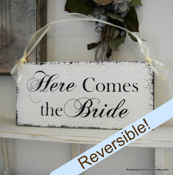 Here Comes The BRIDE - ANY WORDING on reverse side - Reversible Shabby Wedding Signs 7 x 15