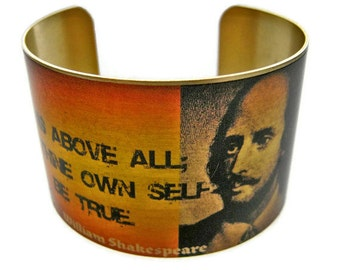 "William SHAKESPEARE Hamlet cuff bracelet ""This Above All, To Thine Own Self Be True"" brass or stainless steel Gifts for her"