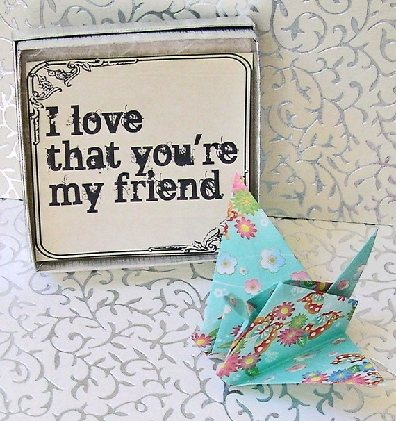 I LOVE THAT YOU'RE MY FRIEND Blue Origami Peace Crane Greeting in box MAILED TO FRIEND Free Shipping Worldwide