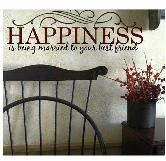 Happiness is being married to your Best Friend Vinyl Graphics Wedding Decal Marriage Quotes decor