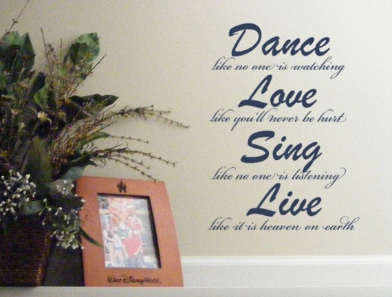 Dance, Love, Sing, Live wall quotes words DECAL - - vinyl graphics - -