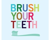 Brush Your Teeth - 8 x 10 print
