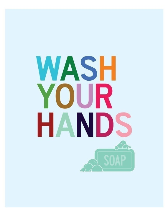 Wash Your Hands - 8 x 10 print