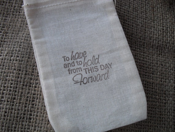 Favor Bags - SET OF 10 3x5 To Have and To Hold Wedding Muslin Favor Bags Gift Bags or Candy Bags - Item 1279