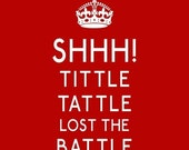 Tittle Tattle Lost the Battle 8 x 10 Keep Calm British-Inspired Print