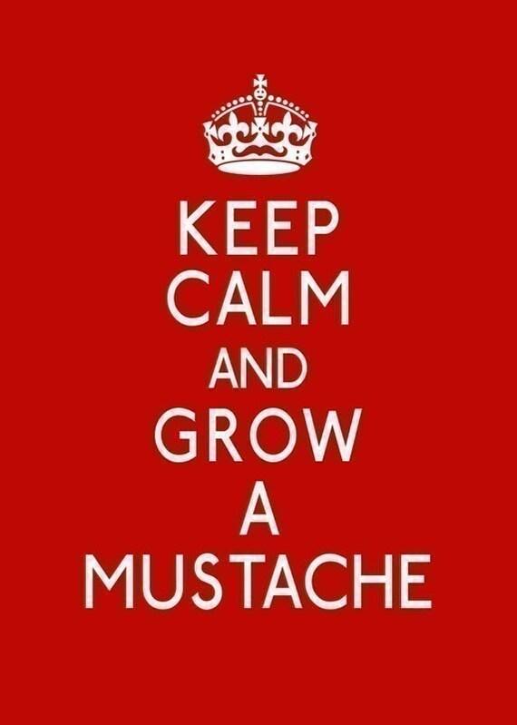 Keep Calm and Grow a Mustache - 5 x 7