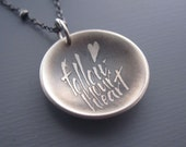 Follow Your Heart Necklace - inspirational quote pendant