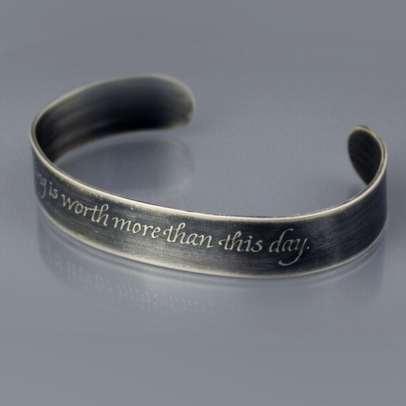 Etched Silver Cuff Bracelet - Inspirational Quote- Nothing Is Worth More - Goethe