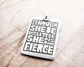 Quote necklace, Shakespeare, Though she is but little she is fierce, inspirational jewelry, gift for daughter, gift for wife girlfriend gift