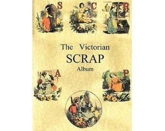 The Victorian Scrap Album - A Guided Trip Through Victorian Hobbies - Wonderfully Fun