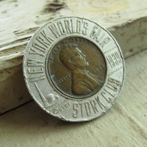 RESERVED for Howard  1939 New York Worlds Fair lucky penny from The Stork Club 1939