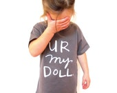SALE Kids T-Shirt - U R My Doll.