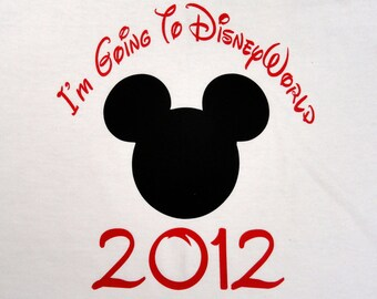 Custom I'm Going to Disneyworld T Shirt