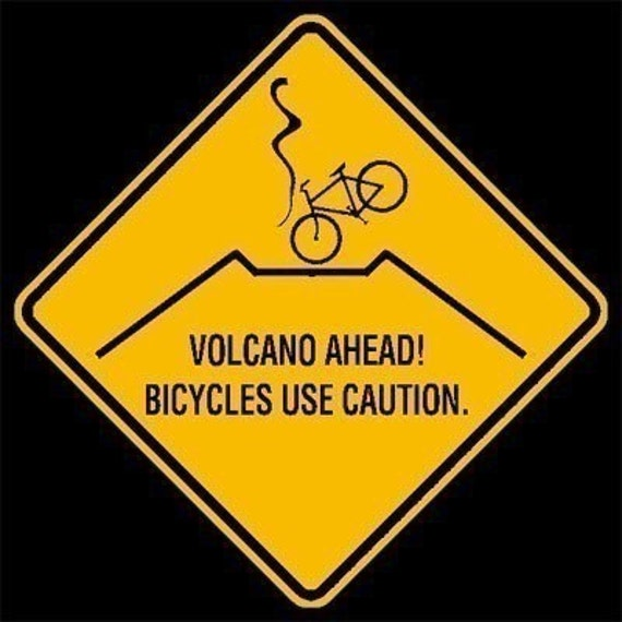T Shirt  - Bicycle Warning Sign - Volcano - S M XL 2XL