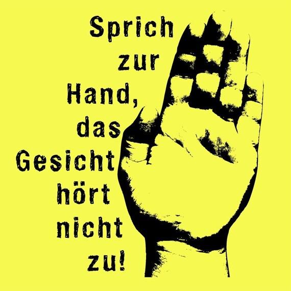 Talk To The Hand - German - T-Shirt - Sprich zur Hand, das Gesicht hoert nicht zu - Black on Yellow - 2XL