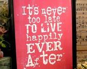 Happily ever after sign digital - pink inspiration art words vintage style primitive paper pdf 8 x 10 frame saying