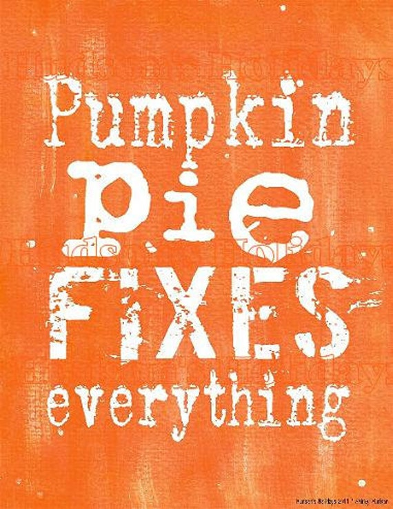 Pumpkin Pie fixes Everything sign digital  PDF - orange art words vintage style primitive paper old 8 x 10 frame saying