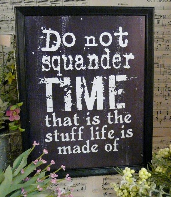 Do not squander time sign digital  - Black uprint Gone with the wind art vintage style primitive paper pdf 8 x 10 frame saying