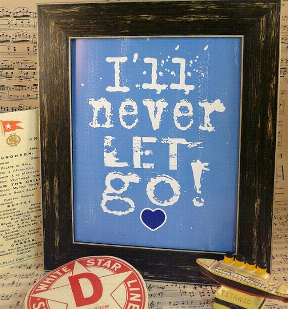 I'll Never let go Titanic sign digital PDF  - blue heart of ocean uprint art words vintage style paper old 8 x 10 frame saying