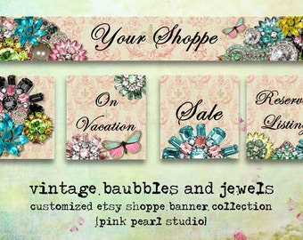 Custom Vintage Baubbles and Jewels Etsy Shop Set, Includes Banner, Avatar, Reserved Listing, On Vacation and Sale