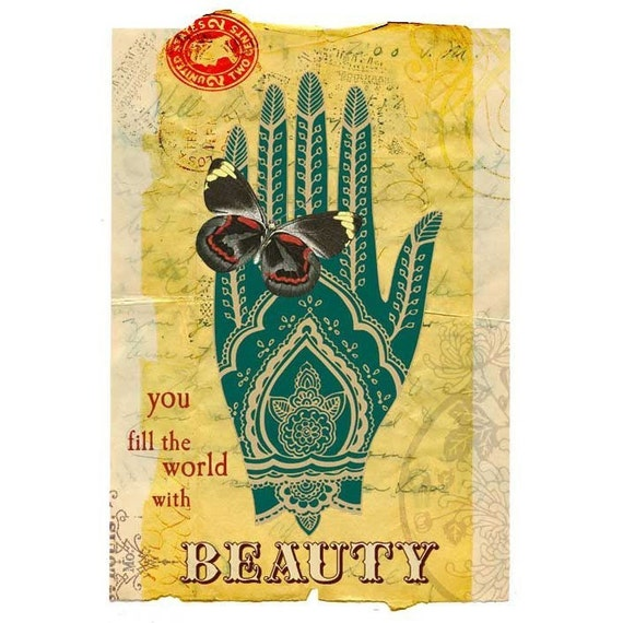 You Fill the World With Beauty - ART PRINT - Inspiration, Beautiful Gift