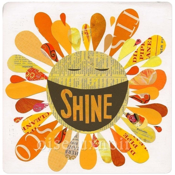 Shine - ART PRINT - Inspiration, Happy Words