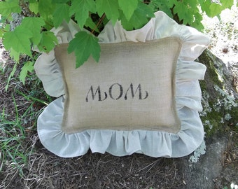 READY to SHIP Mom Burlap Pillow Ruffled Throw Pillow Sample SALE Decorative Pillow French Country Farmhouse Mothers Day Gift