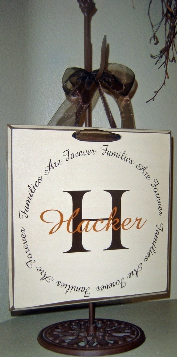 Families are Forever vinyl lettering circle, with your personalized monogram initial and family name on a board w/ribbon