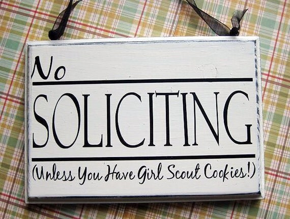 Sign, No Soliciting Unless You Have Girl Scout Cookies...